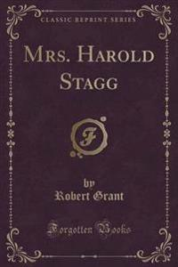 Mrs. Harold Stagg (Classic Reprint)