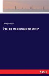 Uber Die Trojanersage Der Britten