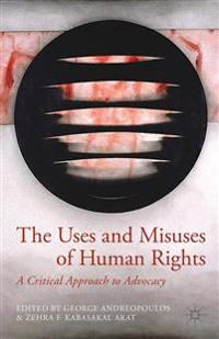The Uses and Misuses of Human Rights