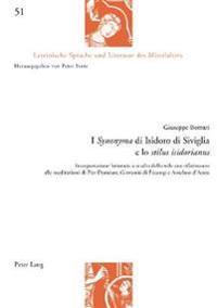 I «Synonyma» Di Isidoro Di Siviglia E Lo «Stilus Isidorianus»: Interpretazione Letteraria E Studio Dello Stile Con Riferimento Alle Meditazioni Di Pie