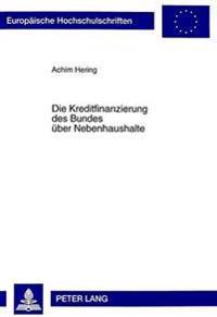 Die Kreditfinanzierung Des Bundes Ueber Nebenhaushalte