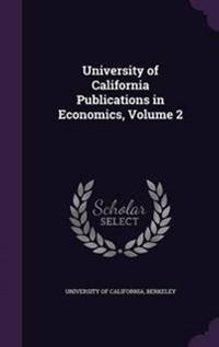 University of California Publications in Economics, Volume 2