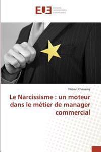 Le Narcissisme : un moteur dans le métier de manager commercial