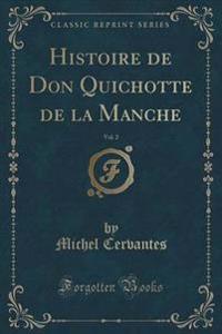 Histoire de Don Quichotte de la Manche, Vol. 2 (Classic Reprint)