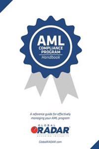 AML Compliance Program Handbook: A Reference Guide for Managing Your AML Program