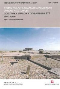 Atomic Weapons Research Establishment, Orford Ness, Suffolk: Cold War Research and Development Site: Survey Report