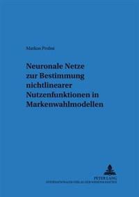 Neuronale Netze Zur Bestimmung Nichtlinearer Nutzenfunktionen in Markenwahlmodellen