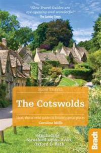 The Cotswolds: Including Stratford-Upon-Avon, Oxford and Bath