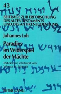 Paradies Im Widerspiel Der Maechte: Mythenlogik - Eine Herausforderung Fuer Die Theologie