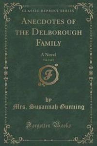 Anecdotes of the Delborough Family, Vol. 5 of 5