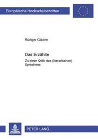 Das Erzaehlte: Zu Einer Kritik Des (Literarischen) Sprechens
