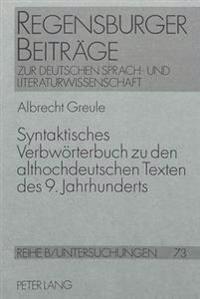 Syntaktisches Verbwoerterbuch Zu Den Althochdeutschen Texten Des 9. Jahrhunderts: Altalemannische Psalmenfragmente, Benediktinerregel, Hildebrandslied