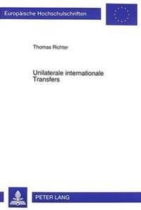 Unilaterale Internationale Transfers: Zur Analyse Von Kapitaltransfers Unter Modernen Wirtschaftsbedingungen