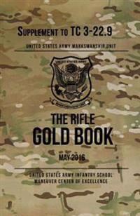 The Rifle Gold Book: Supplement to Tc 3-22.9