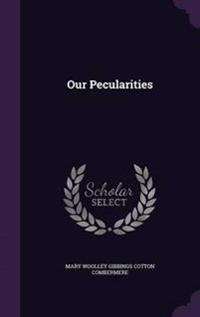 Our Pecularities