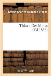 These: Des Mines
