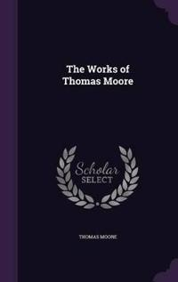 The Works of Thomas Moore
