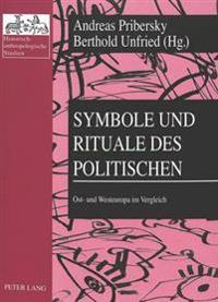 Symbole Und Rituale Des Politischen: Ost- Und Westeuropa Im Vergleich