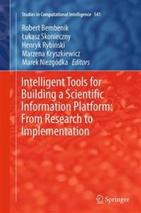Intelligent Tools for Building a Scientific Information Platform: From Research to Implementation