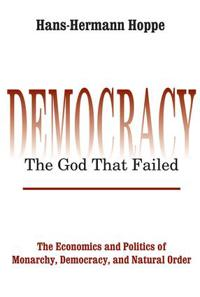 Democracy - The God That Failed