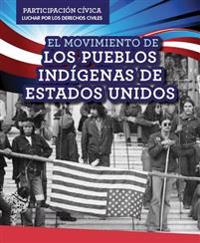 El Movimiento de Los Pueblos Indigenas de Estados Unidos (American Indian Rights Movement)