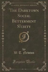 The Darktown Social Betterment s'Ciety (Classic Reprint)