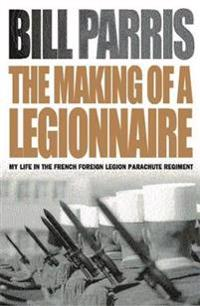 The Making of a Legionnaire