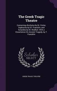 The Greek Tragic Theatre