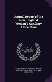 Annual Report of the New-England Women's Auxiliary Association