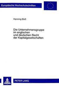 Die Unternehmensgruppe Im Englischen Und Deutschen Recht Der Kapitalgesellschaften