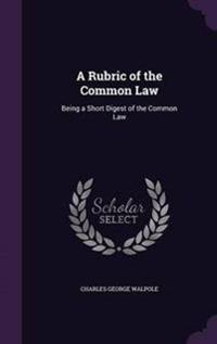 A Rubric of the Common Law