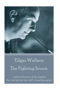 """Edgar Wallace - The Fighting Scouts: ..""""..Above the Purr of the Engines the """"Ral-Tat-Tat-Tat-Tat!"""" of Machine Guns."""""""