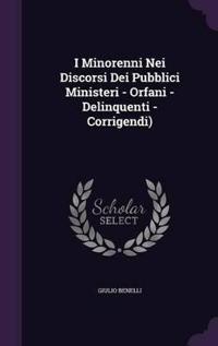 I Minorenni Nei Discorsi Dei Pubblici Ministeri - Orfani - Delinquenti - Corrigendi)