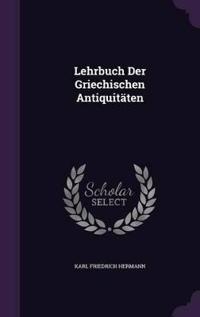 Lehrbuch Der Griechischen Antiquitaten