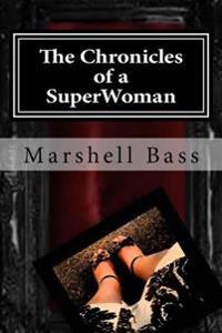 The Chronicles of a Superwoman
