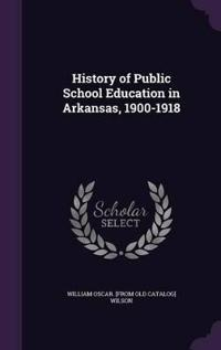 History of Public School Education in Arkansas, 1900-1918