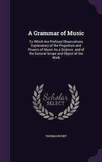 A Grammar of Music