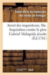 Arrest Des Inquisiteurs, Ordinaire, Deputes de La Ste. Inquisition Contre Le Pere Gabriel Malagrida
