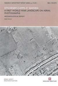 Kitchener's Camps at Seaford: A First World War Landscape on Aerial Photographs: Archaeological Report