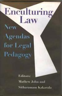 Enculturing Law - New Agendas for Legal Pedagogy