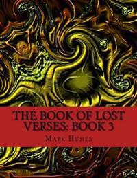 The Book of Lost Verses: Book 3