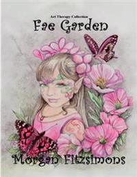 Fae Garden Colouring Book: Art Therapy Collection