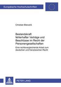 Bestandskraft Fehlerhafter Vertraege Und Beschluesse Im Recht Der Personengesellschaften: Eine Rechtsvergleichende Arbeit Zum Deutschen Und Franzoesis