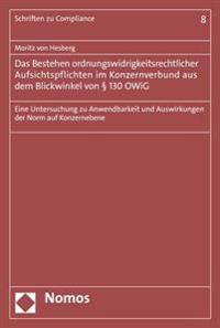 Das Bestehen Ordnungswidrigkeitsrechtlicher Aufsichtspflichten Im Konzernverbund Aus Dem Blickwinkel Von 130 Owig: Eine Untersuchung Zu Anwendbarkeit