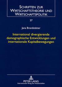 International Divergierende Demographische Entwicklungen Und Internationale Kapitalbewegungen