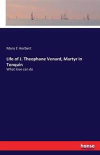 Life of J. Theophane Venard, Martyr in Tonquin