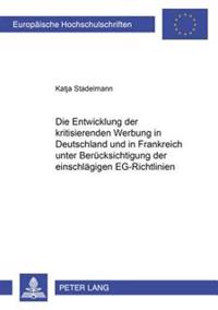 Die Entwicklung Der Kritisierenden Werbung in Deutschland Und in Frankreich Unter Beruecksichtigung Der Einschlaegigen Eg-Richtlinien