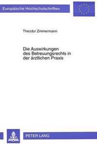 Die Auswirkungen Des Betreuungsrechts in Der Aerztlichen Praxis: Einwilligung, Vormundschaftsgerichtliche Genehmigung, Forschung
