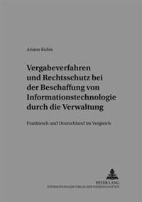 Vergabeverfahren Und Rechtsschutz Bei Der Beschaffung Von Informationstechnologie Durch Die Verwaltung: Frankreich Und Deutschland Im Vergleich