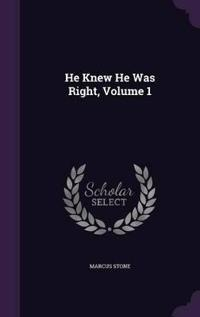 He Knew He Was Right, Volume 1